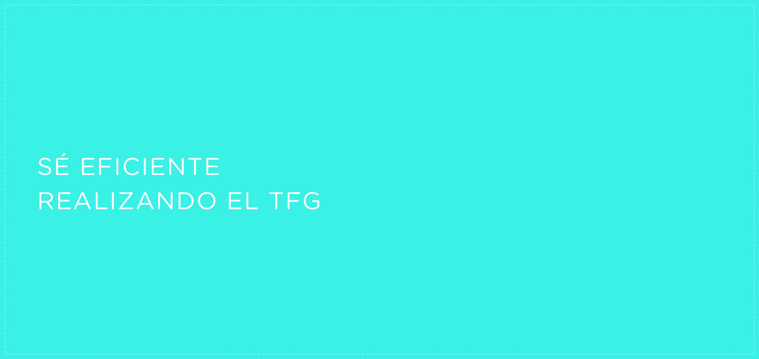 Se_eficiente_realizando_el_TFG